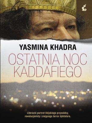 cover image of Ostatnia noc Kaddafiego