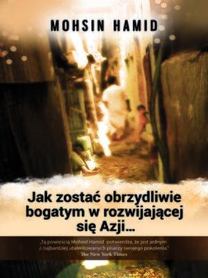 cover image of Jak zostać obrzydliwie bogatym w rozwijającej się Azji...