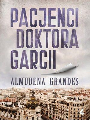 cover image of Pacjenci doktora Garcii