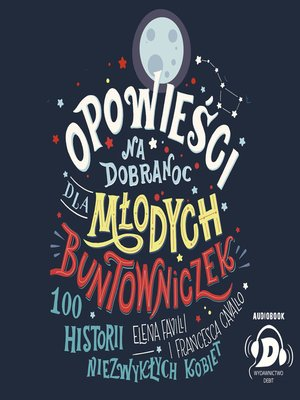 cover image of Opowieści na dobranoc dla młodych buntowniczek