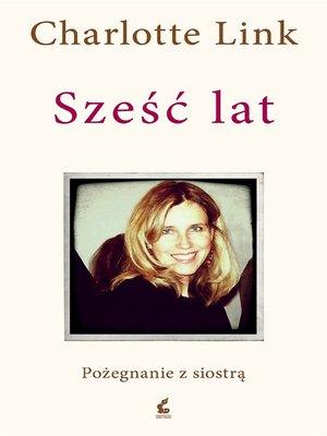 cover image of Sześć lat