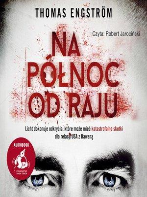 cover image of Na północ od raju
