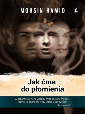 cover image of Jak ćma do płomienia