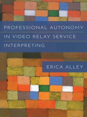 cover image of Professional Autonomy in Video Relay Service Interpreting