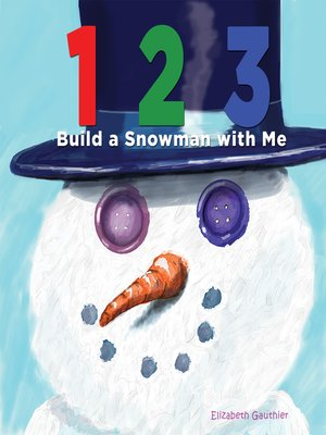 cover image of 123 Build a Snowman with Me