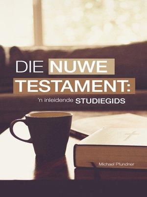 cover image of Die Nuwe Testament