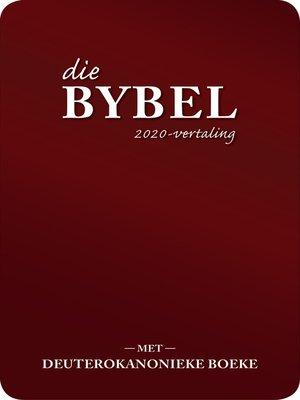 cover image of Die Bybel 2020-Vertaling Met Deuterokanonieke Boeke