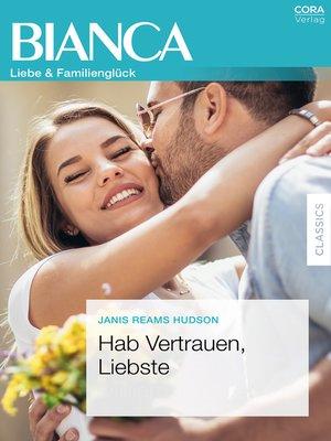 cover image of Hab Vertrauen, Liebste