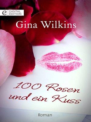 cover image of 100 Rosen und ein Kuss