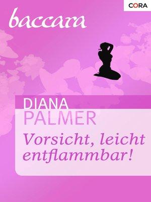 cover image of Vorsicht, leicht entflammbar!