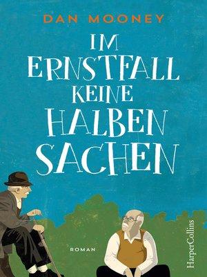 cover image of Im Ernstfall keine halben Sachen