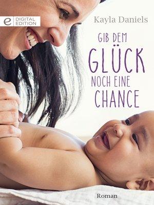 cover image of Gib dem Glück noch eine Chance