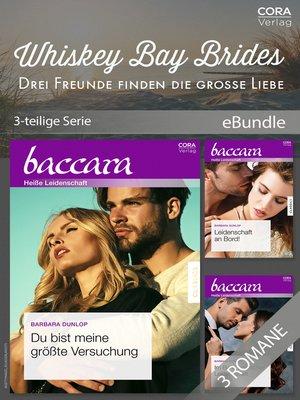 cover image of Whiskey Bay Brides--Drei Freunde finden die große Liebe (3-teilige Serie)