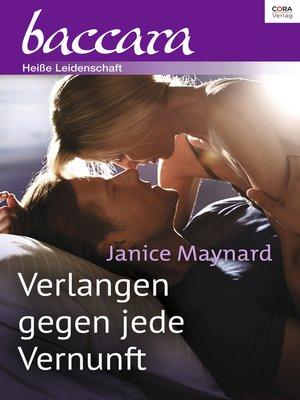cover image of Verlangen gegen jede Vernunft