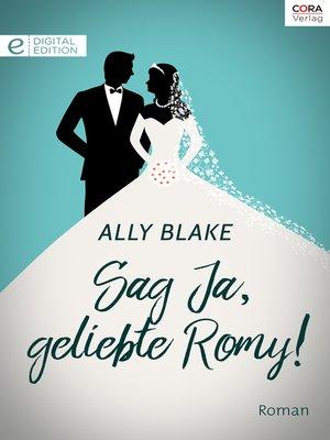 cover image of Sag Ja, geliebte Romy!
