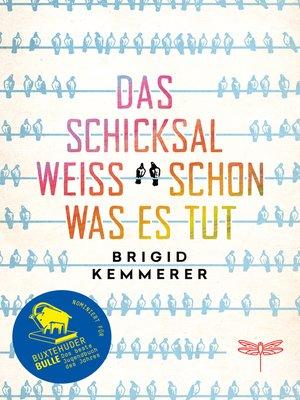 cover image of Das Schicksal weiß schon, was es tut