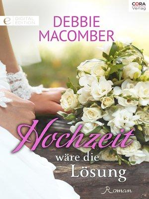 cover image of Hochzeit wäre die Lösung