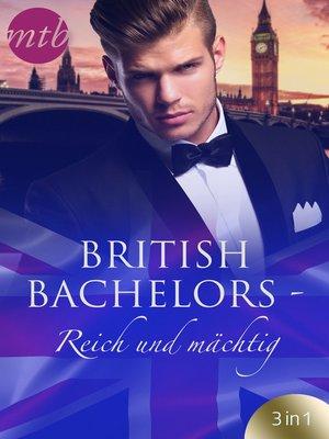 cover image of British Bachelors--Reich und mächtig