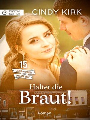 cover image of Haltet die Braut!
