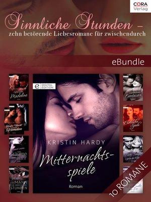 cover image of Sinnliche Stunden--zehn betörende Liebesromane für zwischendurch