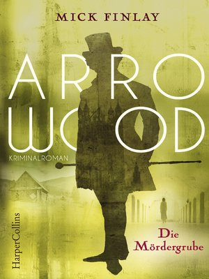 cover image of Arrowood--Die Mördergrube