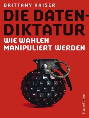 cover image of Die Datendiktatur--Wie Wahlen manipuliert werden