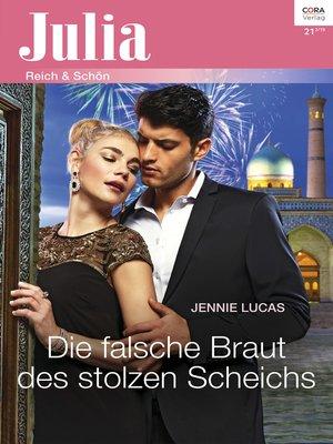 cover image of Die falsche Braut des stolzen Scheichs