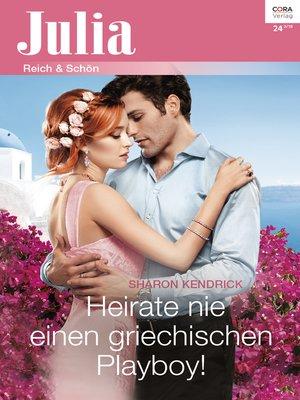 cover image of Heirate nie einen griechischen Playboy!