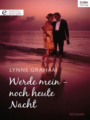 cover image of Werde mein—noch heute Nacht