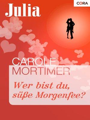 cover image of Wer bist du, süße Morgenfee?