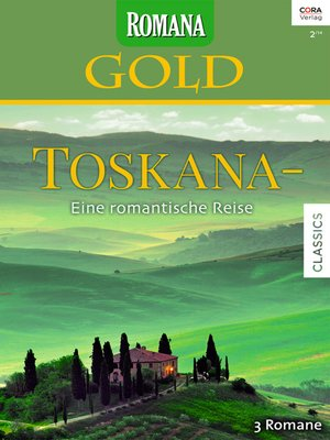 cover image of Romana Gold Band 20 Toskana—Eine romantische Reise