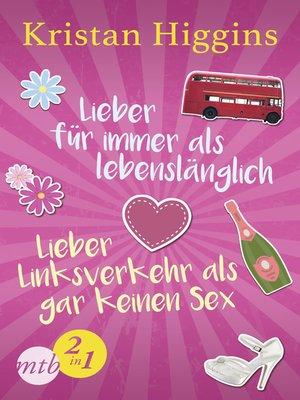 cover image of Lieber für immer als lebenslänglich / Lieber Linksverkehr als gar kein Sex