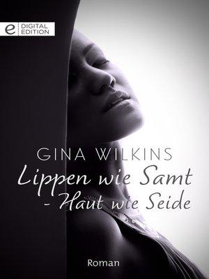 cover image of Lippen wie Samt--Haut wie Seide