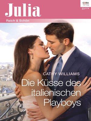 cover image of Die Küsse des italienischen Playboys