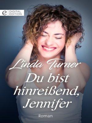 cover image of Du bist hinreißend, Jennifer