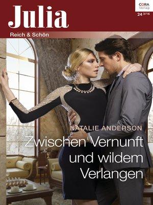 cover image of Zwischen Vernunft und wildem Verlangen