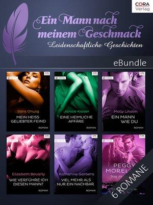 cover image of Ein Mann nach meinem Geschmack—6 leidenschaftliche Geschichten