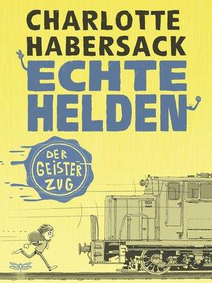 cover image of Echte Helden--Der Geisterzug