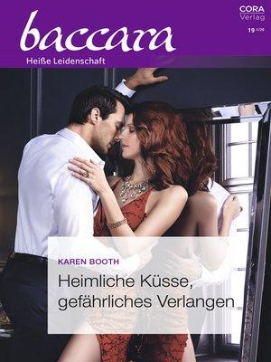 cover image of Heimliche Küsse, gefährliches Verlangen