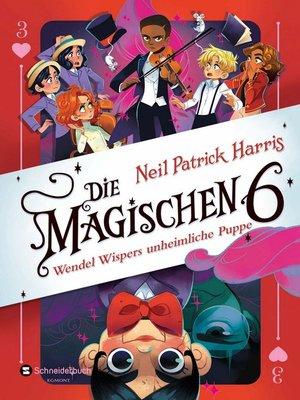cover image of Die Magischen Sechs--Wendel Wispers unheimliche Puppe