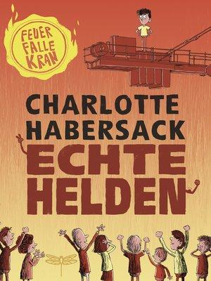 cover image of Echte Helden--Feuerfalle Kran