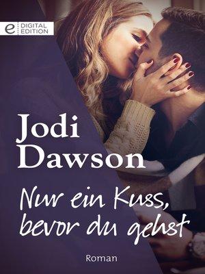 cover image of Nur ein Kuss, bevor du gehst