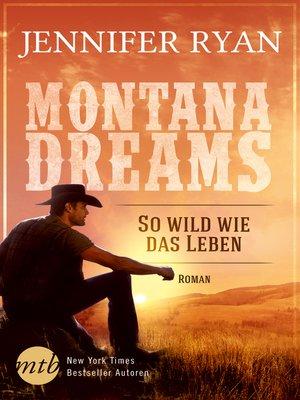 cover image of Montana Dreams--So wild wie das Leben