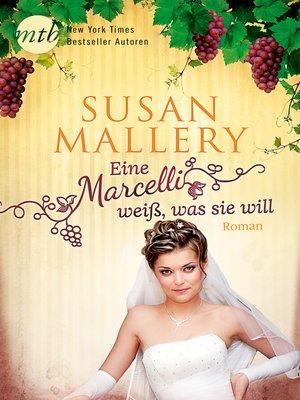 cover image of Eine Marcelli weiß was sie will