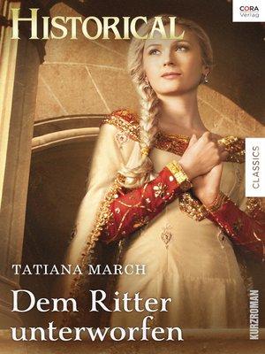 cover image of Dem Ritter unterworfen