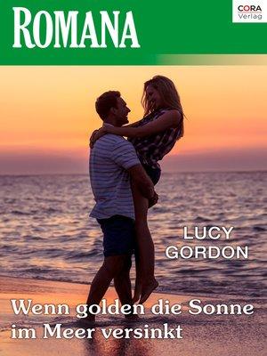 """cover image of Wenn golden die Sonne im Meer versinkt—1. Teil der Miniserie """"Die Rinucci Brüder"""""""
