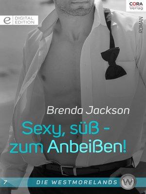 cover image of Sexy, süß—zum Anbeißen!