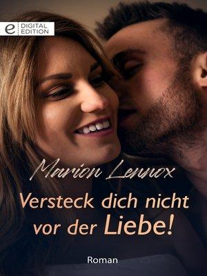cover image of Versteck dich nicht vor der Liebe!