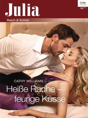 cover image of Heiße Rache--feurige Küsse