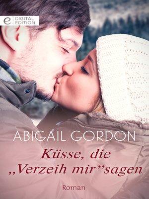 """cover image of Küsse, die Verzeih mir"""" sagen"""""""